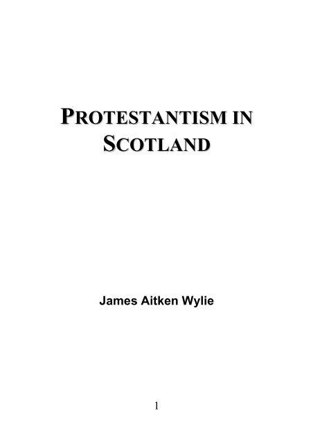 Protestantism in Scotland - James Aitken Wylie