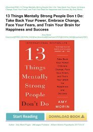 Read E-book 13 Things Mentally Strong People Don t Do: Take Back Your Power, Embrace Change, Face Your Fears, and Train Your Brain for Happiness and Success by Amy Morin Download file