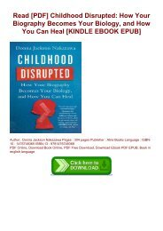 Read [PDF] Childhood Disrupted: How Your Biography Becomes Your Biology, and How You Can Heal [KINDLE EBOOK EPUB]