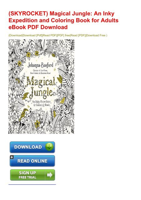 SKYROCKET) Magical Jungle: An Inky Expedition And Coloring Book For Adults  EBook PDF Download