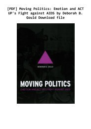 [PDF] Moving Politics: Emotion and ACT UP's Fight against AIDS by Deborah B. Gould Download file