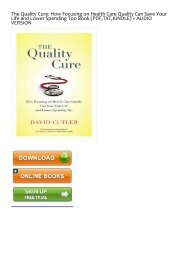 Best [PDF] The Quality Cure: How Focusing on Health Care Quality Can Save Your Life and Lower Spending Too by David Cutler For Online