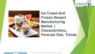 Global Ice Cream And Frozen Dessert Manufacturing Market Characteristics, Forecast Size, Trends