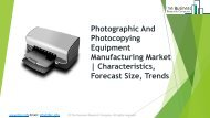 Global Photographic And Photocopying Equipment Manufacturing Market Characteristics, Forecast Size, Trends