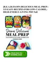 [R.E.A.D] DAMN-DELICIOUS-MEAL-PREP-115-EASY-RECIPES-FOR-LOW-CALORIE -HIGH-ENERGY-LIVING PDF Full