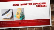 4 Ways To Make Your Shipping More Brandable