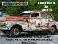 Scrap Car Removal - SIGNIFICANT REASONS to Tow YOUR AUTOMOBILE Away Today!-converted