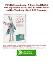 (FUNNY) Luna Lapin - A Quiet   Kind Rabbit with Impeccable Taste: Sew a Classic Rabbit and Her Wardrobe eBook PDF Download