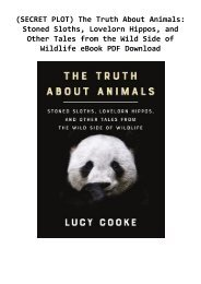 (SECRET PLOT) The Truth About Animals: Stoned Sloths, Lovelorn Hippos, and Other Tales from the Wild Side of Wildlife eBook PDF Download
