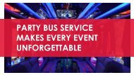 Party bus service makes every event unforgettable
