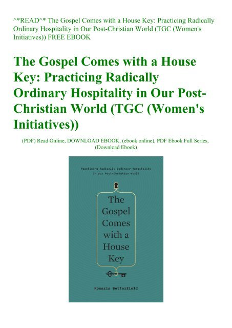 ^READ^ The Gospel Comes with a House Key Practicing Radically Ordinary Hospitality in Our Post-Christian World (TGC (Women's Initiatives)) FREE EBOOK