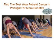 Find The Best Yoga Retreat Center In Portugal For More Benefits