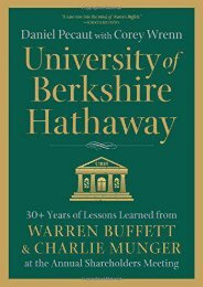 (TRUTHFUL) University of Berkshire Hathaway: 30 Years of Lessons Learned from Warren Buffett   Charlie Munger at the Annual Shareholders Meeting eBook PDF Download