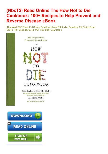 Nbct2 Read Online The How Not To Die Cookbook 100 Recipes To Help Prevent