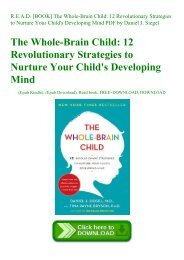 R.E.A.D. [BOOK] The Whole-Brain Child 12 Revolutionary Strategies to Nurture Your Child's Developing Mind PDF by Daniel J. Siegel