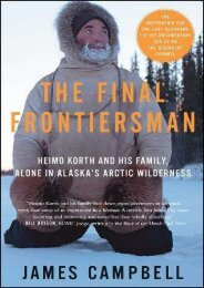 (RECOMMEND) The Final Frontiersman: Heimo Korth and His Family, Alone in Alaska s Arctic Wilderness eBook PDF Download