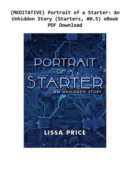 Download Portrait Of A Starter An Unhidden Story Starters 05 By Lissa Price