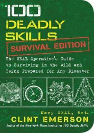 (RECOMMEND) 100 Deadly Skills: Survival Edition: The SEAL Operative's Guide to Surviving in the Wild and Being Prepared for Any Disaster eBook PDF Download