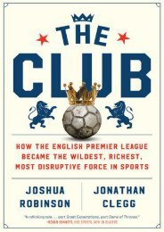 (TRUTHFUL) The Club: How the English Premier League Became the Wildest, Richest, Most Disruptive Force in Sports eBook PDF Download
