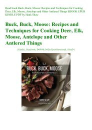 Read book Buck  Buck  Moose Recipes and Techniques for Cooking Deer  Elk  Moose  Antelope and Other Antlered Things EBOOK EPUB KINDLE PDF by Hank Shaw