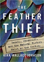 (MEDITATIVE) The Feather Thief: Beauty, Obsession, and the Natural History Heist of the Century eBook PDF Download