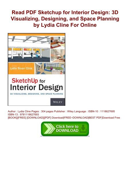 Read Pdf Sketchup For Interior Design 3d Visualizing Designing And Space Planning By Lydia Cline For