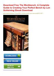 Download Free The Workbench: A Complete Guide to Creating Your Perfect Bench by Lon Schleining Ebook Download
