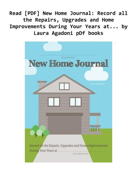 Read Pdf New Home Journal Record All The Repairs Upgrades And Home Improvements During Your Years