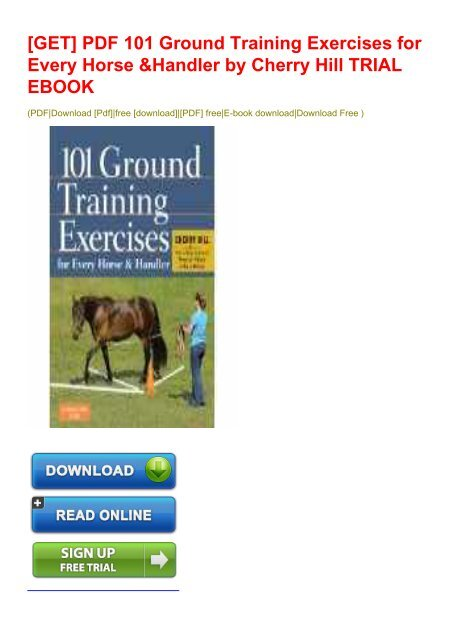 GET] PDF 101 Ground Training Exercises for Every Horse & Handler by