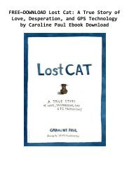 FREE~DOWNLOAD Lost Cat: A True Story of Love, Desperation, and GPS Technology by Caroline Paul Ebook Download