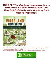 BEST PDF The Woodland Homestead: How to Make Your Land More Productive and Live More Self-Sufficiently in the Woods by Brett McLeod (Paperback)