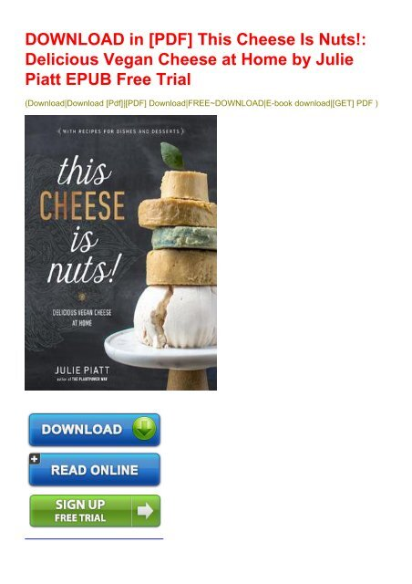 Download In Pdf This Cheese Is Nuts Delicious Vegan Cheese At Home By Julie Piatt
