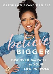 [DOWNLOAD] Believe Bigger: Discover the Path to Your Life Purpose by Marshawn Evans Daniels Full Books