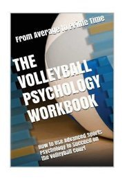 (STABLE) The Volleyball Psychology Workbook: How to Use Advanced Sports Psychology to Succeed on the Volleyball Court eBook PDF Download