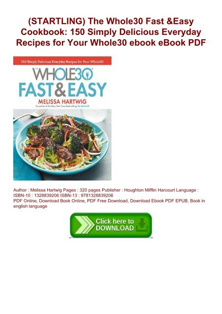 (STARTLING) The Whole30 Fast & Easy Cookbook: 150 Simply Delicious Everyday Recipes for Your Whole30 ebook eBook PDF