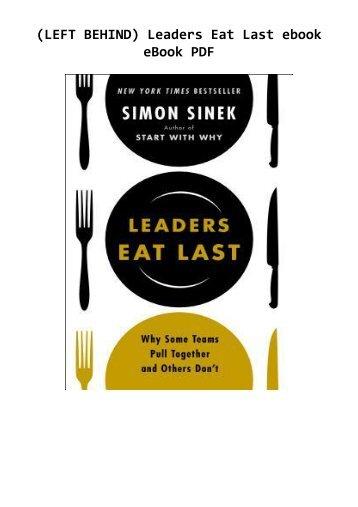(LEFT BEHIND) Leaders Eat Last ebook eBook PDF