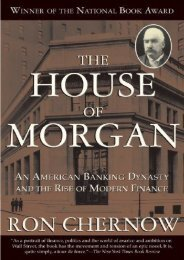 Read E-book The House of Morgan: An American Banking Dynasty and the Rise of Modern Finance by Ron Chernow PDF File