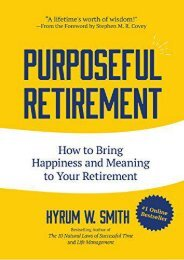 Download [Pdf] Purposeful Retirement: How to Bring Happiness and Meaning to Your Retirement by Hyrum W. Smith For Online