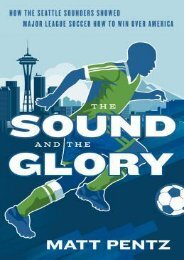(SECRET PLOT) The Sound and the Glory: How the Seattle Sounders Showed Major League Soccer How to Win Over America eBook PDF Download