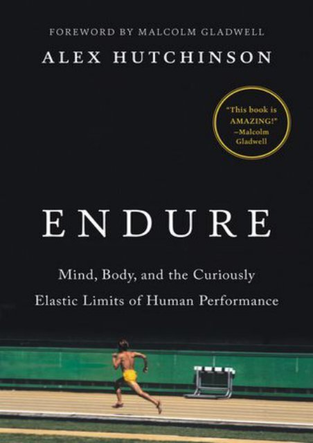 (TRUTHFUL) Endure: Mind, Body, and the Curiously Elastic Limits of Human Performance eBook PDF Download