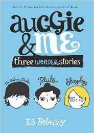 (SPIRITED) Auggie & Me: Three Wonder Stories (Wonder #1.5, 1.6, 1.7) eBook PDF Download