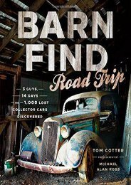 (FUNNY) Barn Find Road Trip: 3 Guys, 14 Days and 1000 Lost Collector Cars Discovered eBook PDF Download