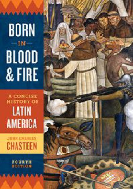 (RECOMMEND) Born in Blood and Fire: A Concise History of Latin America eBook PDF Download