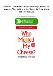 DOWNLOAD FREE Who Moved My Cheese An Amazing Way to Deal with Change in Your Work and in Your Life (READ PDF EBOOK)