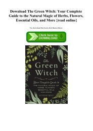Download The Green Witch Your Complete Guide to the Natural Magic of Herbs  Flowers  Essential Oils  and More {read online}