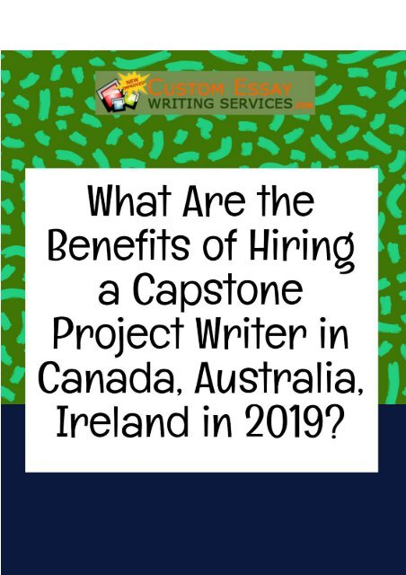 What are the Benefits of Hiring a Capstone Project Writer in Canada, Australia, Ireland in 2019?