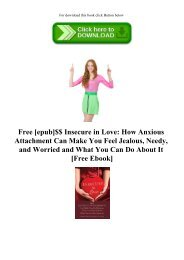 Free [epub]$$ Insecure in Love How Anxious Attachment Can Make You Feel Jealous  Needy  and Worried and What You Can Do About It [Free Ebook]