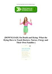 {DOWNLOAD} On Death and Dying What the Dying Have to Teach Doctors  Nurses  Clergy and Their Own Families (E.B.O.O.K. DOWNLOAD^