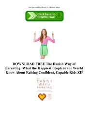 DOWNLOAD FREE The Danish Way of Parenting What the Happiest People in the World Know About Raising Confident  Capable Kids ZIP