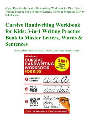 (Epub Download) Cursive Handwriting Workbook for Kids 3-in-1 Writing Practice Book to Master Letters  Words & Sentences PDF by Scholdeners
